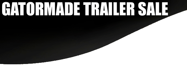 Gatormade Trailer Sale 2020